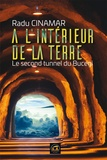Radu Cinamar - A l'intérieur de la Terre - Le second tunnel du Bucegi.