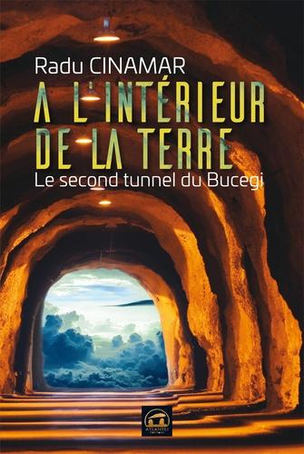 A l'intérieur de la Terre. Le second tunnel du Bucegi