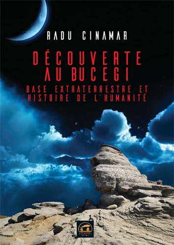 Découverte au Bucegi. Base extraterrestre et Histoire de l'humanité