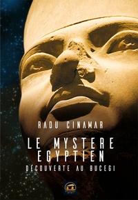 Radu Cinamar - Le mystère égyptien - Découverte au Bucegi.