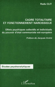 Cadre totalitaire et fonctionnement narcissique. Effets psychiques collectifs et individuels du pouvoir dEtat communiste est-européen.pdf