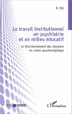 Radu Clit - Le travail institutionnel en psychiatrie et en milieu éducatif - Le fonctionnement des réunions en vision psychanalytique.