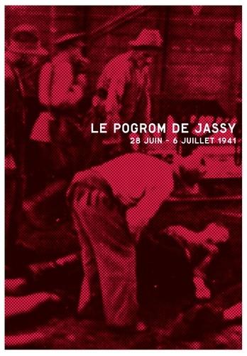 Radu Ioanid - Le pogrom de Jassy - 28 juin - 6 juillet 1941.