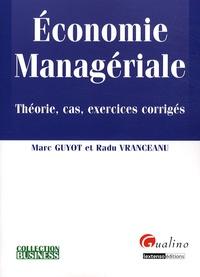 Radu Vranceanu - Economie managériale - Théorie, cas, exercices corrigés.