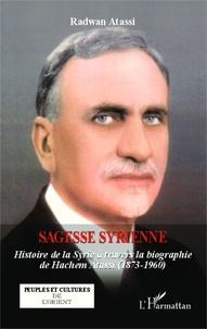 Radwan Atassi - Sagesse syrienne - Historie de la Syrie à travers la biographie de Hachem Atassi (1873-1960).