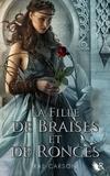 Rae Carson - La trilogie de braises et de ronces Tome 1 : La fille de braises et de ronces.