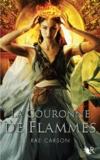 Rae Carson - La trilogie de braises et de ronces Tome 2 : La couronne de flammes.