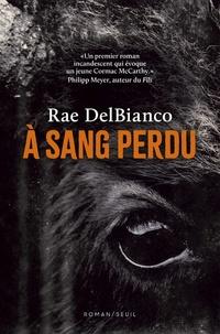 Rae Delbianco - A sang perdu.