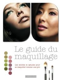Le guide du maquillage - Les secrets et astuces pour se maquiller comme une pro.pdf