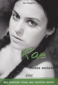 Rae Swiggett - Le journal de Rae - Phobie sociale.