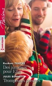 RaeAnne Thayne et Jules Bennett - Des jumeaux pour Ella - Trompeuses preuves.