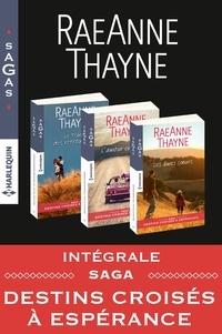 """RaeAnne Thayne - Intégrale Sagas """"Destins croisés à Espérance"""" - Les âmes soeurs - L'amour en chemin - Le temps de retrouvailles."""