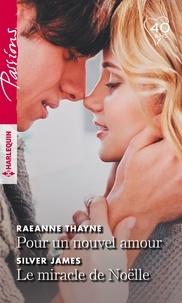 RaeAnne Thayne et Silver James - Pour un nouvel amour - Le miracle de Noëlle.