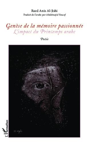 Raed Anis Al-Jishi - Genèse de la mémoire passionnée - L'impact du Printemps arabe.