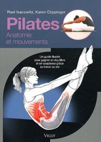 Rael Isacowitz et Karen Clippinger - Pilates - Un guide illustré pour gagner en équilibre et en souplesse grâce au travail au sol.