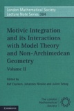 Raf Cluckers et Johannes Nicaise - Motivic Integration and its Interactions with Model Theory and Non-Archimedean Geometry - Volume 2.
