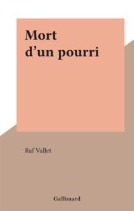 Raf Vallet - Mort d'un pourri.