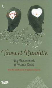Raf Walschaerts et Ariane Sonck - Tibou et Brindille.