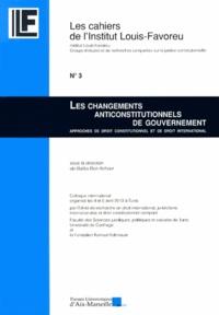 Rafâa Ben Achour - Les changements anticonstitutionnels de gouvernement - Approches de droit constitutionnel et de droit international.