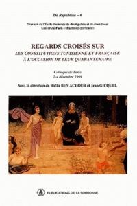 Rafâa Ben Achour et Jean Gicquel - Regards croisés sur les constitutions tunisienne et française à l'occasion de leur quarentenaire - Colloque de Tunis, 2-4 décembre 1999.