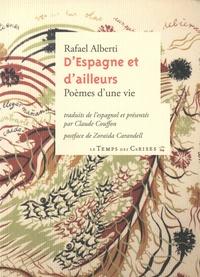 Rafael Alberti - D'Espagne et d'ailleurs - Poèmes d'une vie.