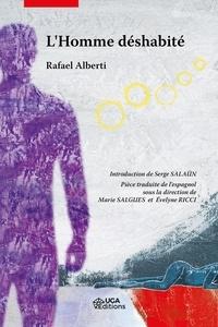 Rafael Alberti - L'homme déshabité.