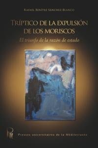 Rafael Benítez Sanchez-Blanco - Triptico de la expulsion de los moriscos - El triunfo de la razon de estado.