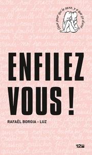 Rafaël Borgia et  Luz - Enfilez-vous !.