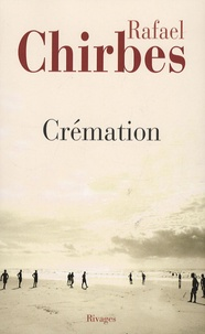Rafael Chirbes - Crémation.