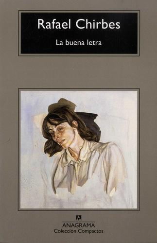 Rafael Chirbes - La buena letra.