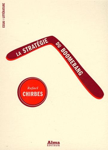 Rafael Chirbes - La stratégie du boomerang.