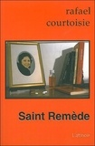 Rafael Courtoisie - Saint Remède.