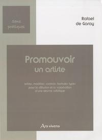Rafael de Garay - Promouvoir un artiste - Lettres, modèles, contrats, formules types pour la diffusion et la valorisation d'une oeuvre artistique.