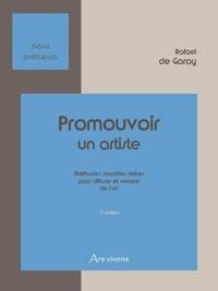 Rafael de Garay - Promouvoir un artiste - Méthodes, modèles, lettres pour diffuser et vendre de l'art.