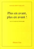 Rafael Font Vaillant - Plus en avant, plus en avant ! - Vie d'un révolutionnaire.