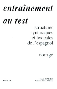 Histoiresdenlire.be ENTRAINEMENT AU TEST. Structures syntaxiques et lexicales de l'espagnol, corrigé, édition 1995 Image