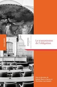 Rafael Ibarra Garza et Christian Larroumet - La transmission de l'obligation.