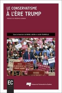 Rafael Jacob et Julien Tourreille - Le conservatisme à l'ère Trump.
