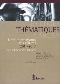 Rafaël Jafferali et Vanessa Marquette - Droit international des affaires 2011-2012 - Recueil de textes annotés.