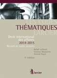 Rafaël Jafferali - Droit international des affaires 2014-2015 - Recueil de textes annotés.