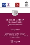 Rafaël Jafferali - Le droit commun des contrats - Questions choisies.