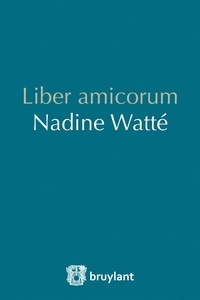 Rafaël Jafferali et Vanessa Marquette - Liber amicorum Nadine Watté.