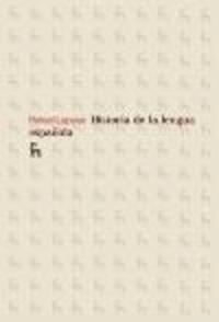 Rafael Lapesa - Historia de la lengua española.