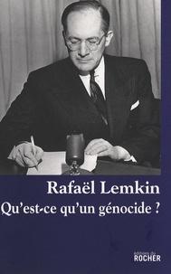 Rafaël Lemkin - Qu'est-ce qu'un génocide ?.