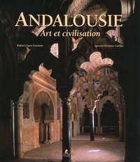 Rafael López Guzman et Ignacio Henares Cuéllar - Andalousie - Art et civilisation.