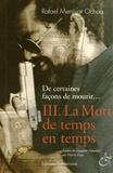 Rafael Menjivar Ochoa - De certaines façons de mourir... Tome 3 : La Mort de temps en temps.