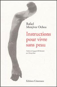 Rafael Menjivar Ochoa - Instructions pour vivre sans peau.