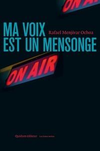 Rafael Menjivar Ochoa - Ma voix est un mensonge.