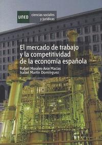 Rafael Morales-Arce Macias - El mercado de trabajo y la competitividad de la economia española.