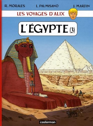 Rafael Moralès et Jacques Martin - Les voyages d'Alix  : L'Egypte - Tome 3.